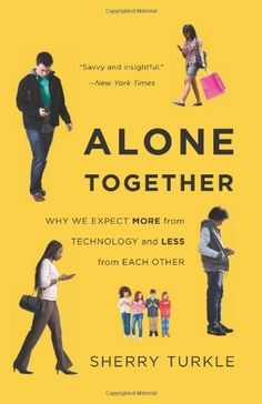 Alone Together: Why We Expect More from Technology and Less from Each Other by Sherry Turkle, http://www.amazon.com/dp/0465031463/ref=cm_sw_r_pi_dp_qUsbrb0EDAG0G