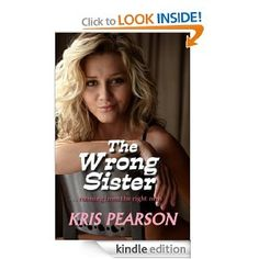 The Wrong Sister by Kris Pearson - 4.5 stars (4 reviews) - 182 pages - $2.99