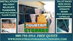 High pile permits, delivery, installation, teardown, pallet racks, mezzanines, pick modules and more ! We have everything you need to expand your storage space, contact us for a free quote at  909-793-5914 www.industrialstoragesolutionsinc.com