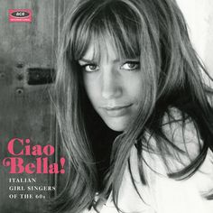 Ciao bella!: Italian girl singers of the 60s / CD 075.7A