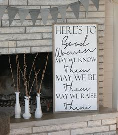 18x34 Framed Heres to good women may we know them may we be them may we raise them framed wood sign by SaltedWordsCompany on Etsy