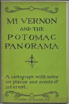 Mt Vernon and the Potomac Panorama 1975 Walker M French Cartograph Notes Events