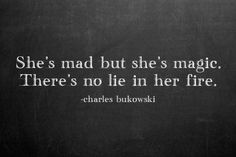 """Bukowski is my favorite! So many of my favorite quotes are by him! My most favorite being """"find what you love."""" -Lindsay 😉 <br /></div> These 33 One-Sentence Quotes Will Blow Your Mind Every Time. Amazing Quotes, Great Quotes, Quotes To Live By, Inspirational Quotes, Magical Quotes, Motivational Quotes, Inspiring Quote Tattoos, One Sentence Quotes, Words Quotes"""
