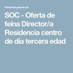 SOC - Oferta de feina Director/a Residencia centro de día tercera edad