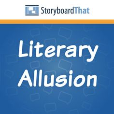 What is allusion in literature? Use storyboard examples to help students understand the allusion definition and importance of allusion in literature.