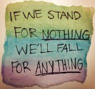 If we stand for nothing well fall for anything. - Heroes All Time Low