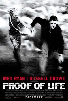 Proof of Life (2000) - vastly underrated, great performance from Russell Crowe