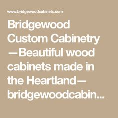 Bridgewood Custom Cabinetry U2014Semi Custom Cabinetsu2014 Bridgewoodcabinets.com;  Windom, Stone With Chocolate Glaze | Riverview Kitchen | Pinterest | Custom  ...