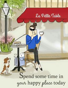 Patti Mann # Coffee Shop by Rose Hill Designs/Heather Stillufsen, 18 mesh, 10 x 12 Happy Today, Are You Happy, Happy Life, Paris Kunst, Positive Quotes For Women, Illustrations, Woman Quotes, Lady Quotes, No Time For Me