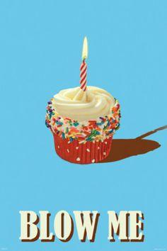 Blow Me - Cupcake Poster