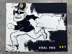 """16"""" x 20"""" - The Art of the Steal - Limited Edition Hand Silk Screened Art Painting Vintage Robber Funny Art by Rob Johnston Artist. Hand silk screened art print with one or more colors hand painted on heavy watercolor paper. 20"""" x 16"""" for easy framing! Limited edition of 45, signed and numbered."""