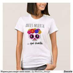Playera para mujer antes muerta que sencilla skull T-Shirt