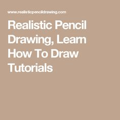 Realistic Pencil Drawing, Learn How To Draw Tutorials
