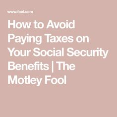 How to Avoid Paying Taxes on Your Social Security Benefits Retirement Advice, Saving For Retirement, Retirement Planning, Retirement Benefits, Elderly Activities, Dementia Activities, Craft Activities, Social Security Benefits, Financial Stress