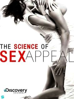 The Science of Sex Appeal - Watched this documentary on Netflix. Pretty interesting.