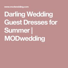 Darling Wedding Guest Dresses for Summer | MODwedding