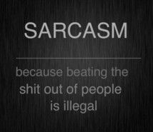 WARNING: sarcastic