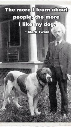 Funny pictures about Mark Twain makes a legit point. Oh, and cool pics about Mark Twain makes a legit point. Also, Mark Twain makes a legit point. Dog Quotes, Funny Quotes, Life Quotes, Funny Memes, Hilarious, Quotes About Dogs, It's Funny, Quotes Pics, Daily Funny