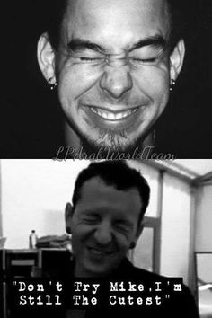 Linkin Park no Chester both of you are the most cutest in the world