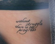 Without Struggle there is no progress quote tattoo