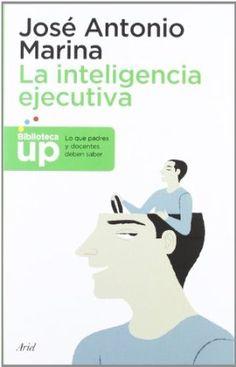 La inteligencia ejecutiva / José Antonio Marina