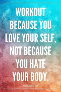 Workout Because You Love Yourself... #FitnessInspiration