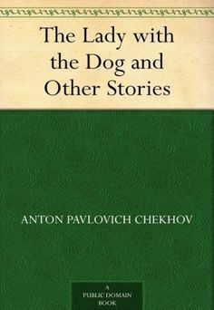 three sisters by anton chekhov my favorite plays  the complete works of chekhov chekhov is the undisputed short story master but his plays are worth the as well the lady the dog is the one you