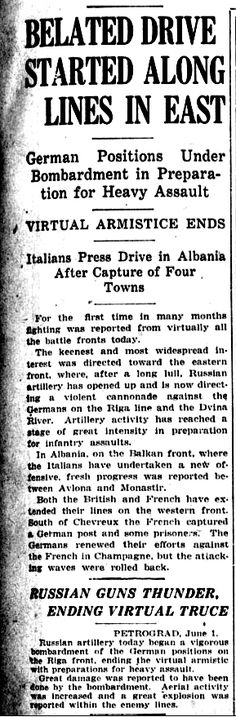 """WWI, 1 June 1917;""""Russian artillery has opened up and is now directing a violent cannonade against Germans on the Riga line and Dvina River"""" - Evening Public Ledger, Philadelphia"""