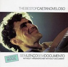 Sem Lenco Sem Documento, O Melhor de Caetano Veloso (1990) est une compilation…