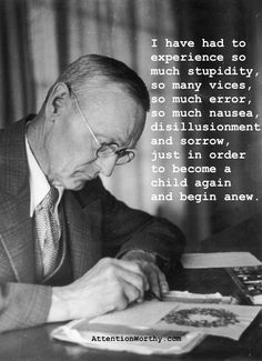 Hermann Hesse: To Become A Child Again And Begin Anew