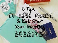 5 Money Saving Tips To Kickstart Your Traveling Dreams