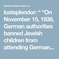 """lostsplendor: """" """"On November 15, 1938, German authorities banned Jewish children from attending German public schools. This photograph shows a Jewish high school class, including a young Henry..."""