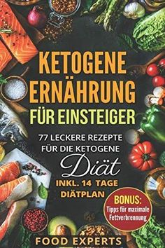 Ketogenic diet plan for weight loss: how the keto diet works Ketogene Diät Plan zum Abnehmen: So funktioniert die Keto-Diät Ketogenic nutrition for beginners: 77 delicious recipes for the ketogenic diet incl. Ketogenic Diet Weight Loss, Ketogenic Diet Meal Plan, Ketogenic Diet For Beginners, Diets For Beginners, Diet Plans To Lose Weight, Diet Meal Plans, Losing Weight, Meal Prep, Keto Meal