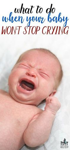 What to do when your baby won't stop crying - try these expert mom tips to calm your baby even if they are extremely fussy or suffering from colic