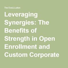 Leveraging Synergies: The Benefits of Strength in Open Enrollment and Custom Corporate Education   The EvoLLLution