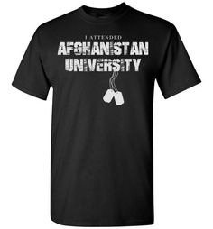 I attended Afghanistan universityFind out more at https://www.anzstyle.com/products/i-attended-afghanistan-university #tee #tshirt #named tshirt #hobbie tshirts #I attended Afghanistan university