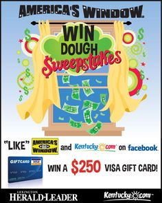 Like Kentucky.com on Facebook and enter our America's Window Win Dough Sweepstakes for a chance to win a $250 Visa gift card. Enter at http://woobox.com/4xrjks.