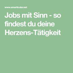 Jobs mit Sinn - so findest du deine Herzens-Tätigkeit