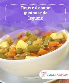 #Rețete de supe gustoase de legume Supele de legume sunt #perfecte pe timp de iarnă, înainte de cină, pentru a te #încălzi, pentru a slăbi sau pentru a-i determina pe copiii tăi să mănânce. Supele sunt foarte ușor de gătit și există sute de rețete, moștenite chiar de la bunici, care le pregăteau și le savurau cu aceeași #plăcere. Fruit Salad, Metabolism, Cooking, Health, Kitchen, Fruit Salads, Health Care, Healthy, Cuisine