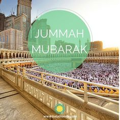 The Best Collection of Jumma Mubarak Quotes & Sayings, in English, with Beautiful HD Images/Photos. Jummah Mubarak Dua, Jumma Mubarak Quotes, Jumma Mubarak Images, Beautiful Jumma Mubarak, Juma Mubarak, Love In Islam, Its Friday Quotes, For Facebook, Alhamdulillah