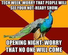Yes, that's me.... Except on opening night, I'm the most frazzled person ever!
