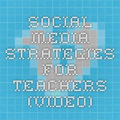 Social Media Strategies for Teachers (Video)