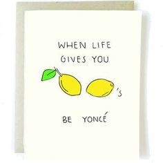 """""""When Life Gives You Lemons... Be Yonce"""" Inside: [Blank] Hand painted in Los Angeles, Ca. Luxe Cream, Professional Folded Stock Card 4.25 x 5.5. Includes A2 Parchment Envelope, Plastic Sleeve Back of"""