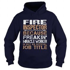 FIRE INSPECTOR Because FREAKING Awesome Is Not An Official Job Title T Shirts, Hoodie