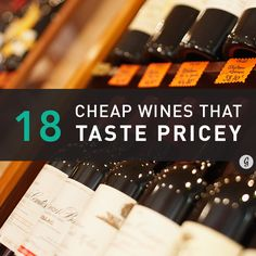 These 17 vinos taste like a grand cru but cost way less, making them perfect for taking to... #wine #savemoney #drinking http://greatist.com/eat/cheap-wines-that-taste-expensive