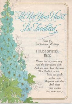 Helen Steiner Rice was an American writer of religious and inspirational poetry. Helen Steiner was born in Lorain, Ohio on May Her father, a railroad worker, died in the influenza epidemic of Died: April Lorain, OH Helen Steiner Rice Poems, Christian Poems, Christian Cards, President Quotes, Birthday Poems, Birthday Greetings, Showers Of Blessing, Grief Poems, Mother Poems