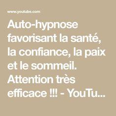 Auto-hypnose favorisant la santé, la confiance, la paix et le sommeil. Attention très efficace !!! - YouTube