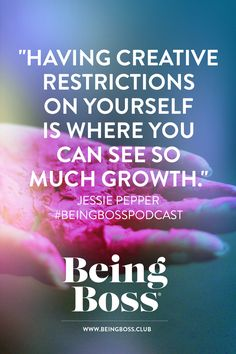 """""""Having creative restrictions on yourself is where you can see so much growth."""" -Jessie Pepper of Style and Pepper   Building a Business for creative entrepreneurs   Being Boss Podcast  https://beingboss.club/podcast/episode-124-building-a-business-jessie-pepper?utm_campaign=coschedule&utm_source=pinterest&utm_medium=Being%20Boss%20Podcast&utm_content=Episode%20%23124%20%2F%2F%20Building%20a%20Business%20with%20Jessie%20Pepper"""