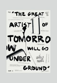 """The great artist of tomorrow will go underground"" http://www.pinterest.com/chengyuanchieh/"