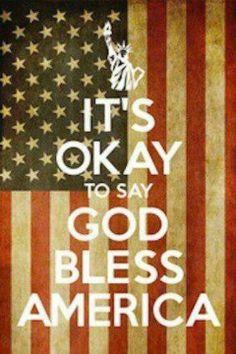GOD BLESS AMERICA--Land that I love!!!
